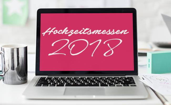 Hochzeitsmessen 2018 in Österreich & Deutschland